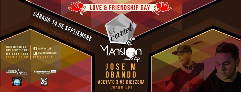 :: Sponsored :: Este Sábado en Mansion Club @ Love & Frienship day :: El Cartel Medellín @ Event for MEDELLINSTYLE.COM ® GOOD MU