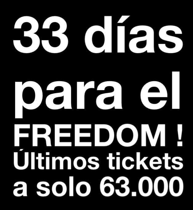 33 DÍAS PARA EL FREEDOM , ÚLTIMOS PASAPORTES A SOLO 63.000