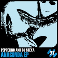 Peppelino And DJ Szeka - Anaconda EP