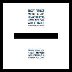 Mp3: Troy Pierce - Live @ Petrol [M_nus Night] (Antwerp,Belgium) • (20-03-2009)
