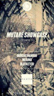 Merino, Durcheinander & Blotketch : Mutaré Showcase @ THGTTO (Tropical Buda Bar)