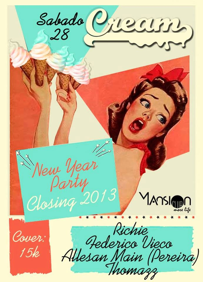 :: Sponsored :: Hoy Sábado en Mansion Club Cream New Year Party Closing 2013