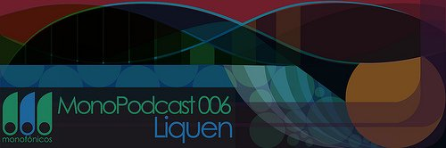 MNP006 - Liquen - MonoPodcast 006