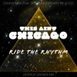 This Ain't Chicago / Ride The Rhythm