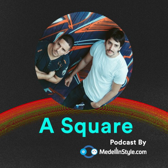 A Square / MedellinStyle.com Podcast 019