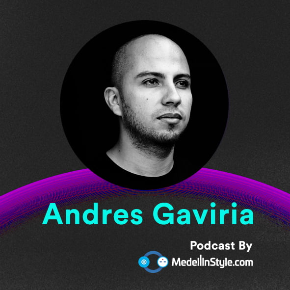 Andres Gaviria / MedellinStyle.com Podcast 015