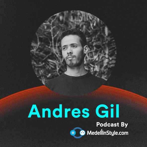 Andres Gil / MedellinStyle.com Podcast 003