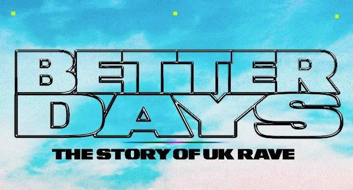 Amazon Music estrenará Better Days, un documental sobre la historia de la cultura rave en el Reino Unido