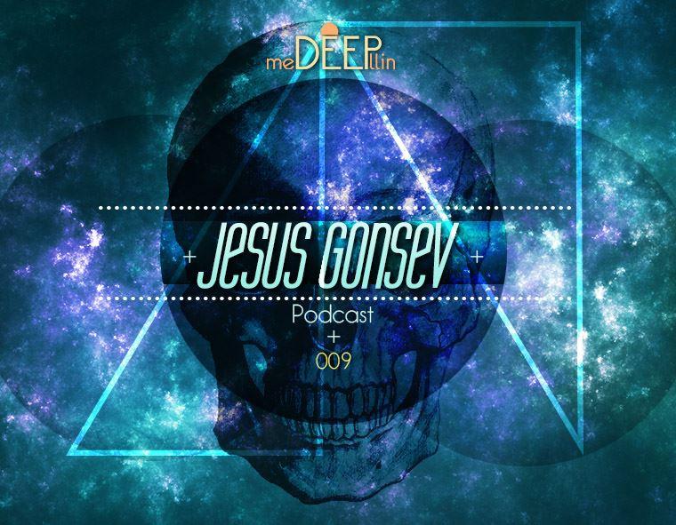 meDEEPllin presenta: Podcast 009 by Jesus Gonsev