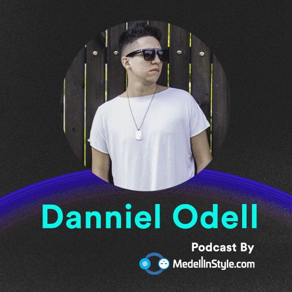 Danniel Odell / MedellinStyle.com Podcast 017