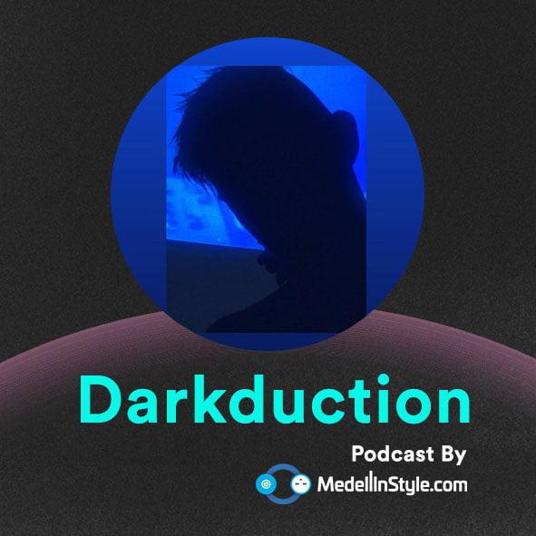 Darkduction / MedellinStyle.com Podcast 014