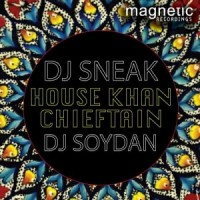 Dj Sneak y Dj Soydan presentan House Khan Chieftain EP