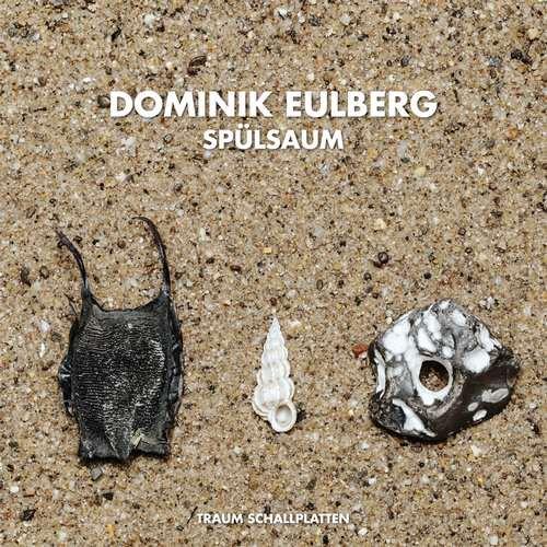 Dominik Eulberg presenta su nuevo disco Spülsaum en Traum Schallplatten