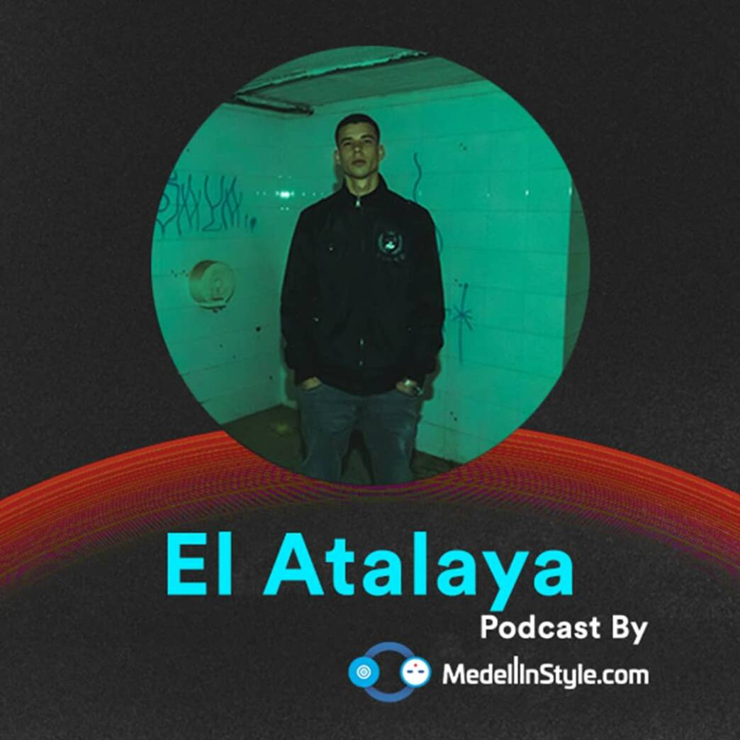 El Atalaya / MedellinStyle.com Podcast 056