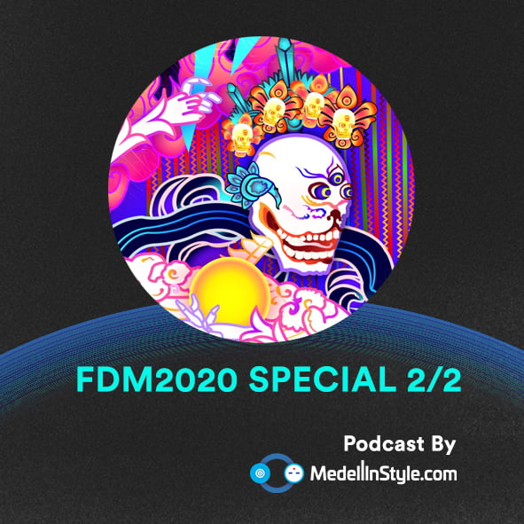 FDM2020 Special 2 / MedellinStyle.com Podcast 011