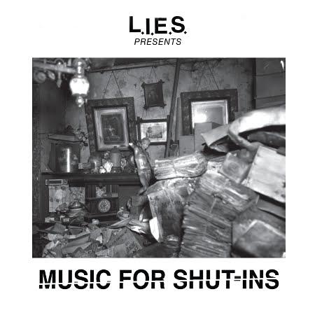 """L.I.E.S. presentará de manera inminente: """"Music For Shut-Ins"""", nueva recopilación..."""