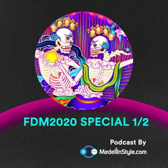 FDM2020 Special 1 / MedellinStyle.com Podcast 006