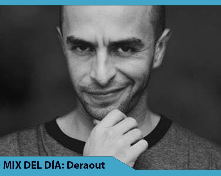 MIX DEL DÍA Deraout – CLR Podcast 306