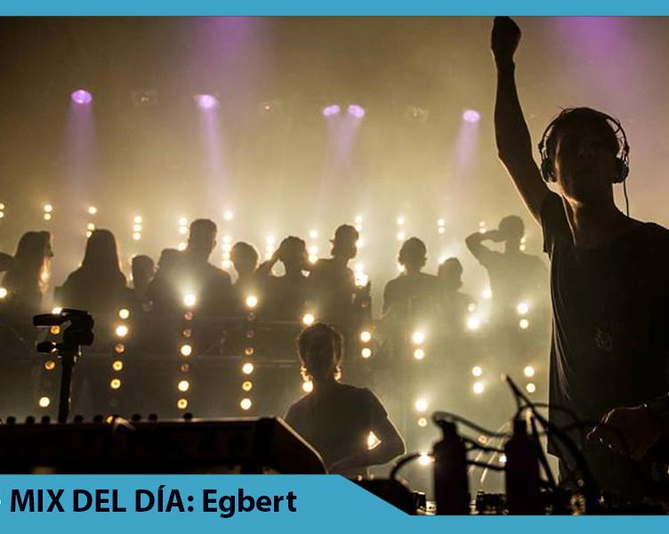 MIX DEL DÍA Egbert – Exclusive Time Warp Live Set