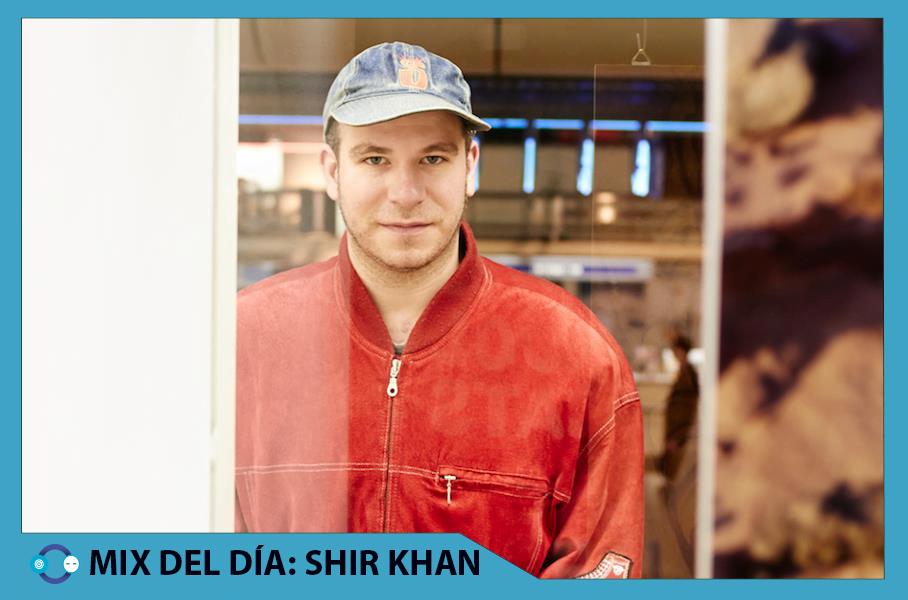 MIX DEL DÍA: SHIR KHAN – February Mix