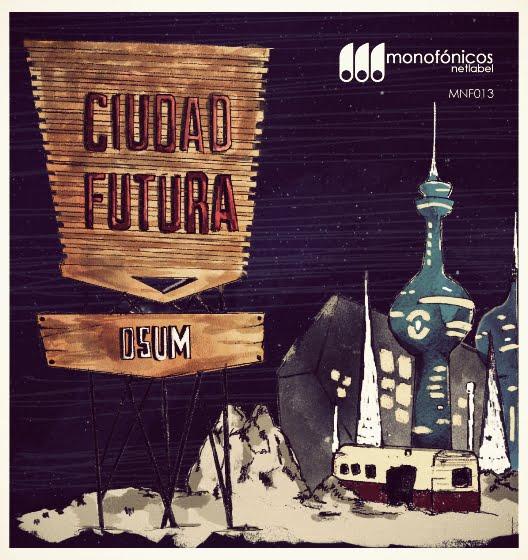Monofonicos presenta la Ciudad Futura de DSUM