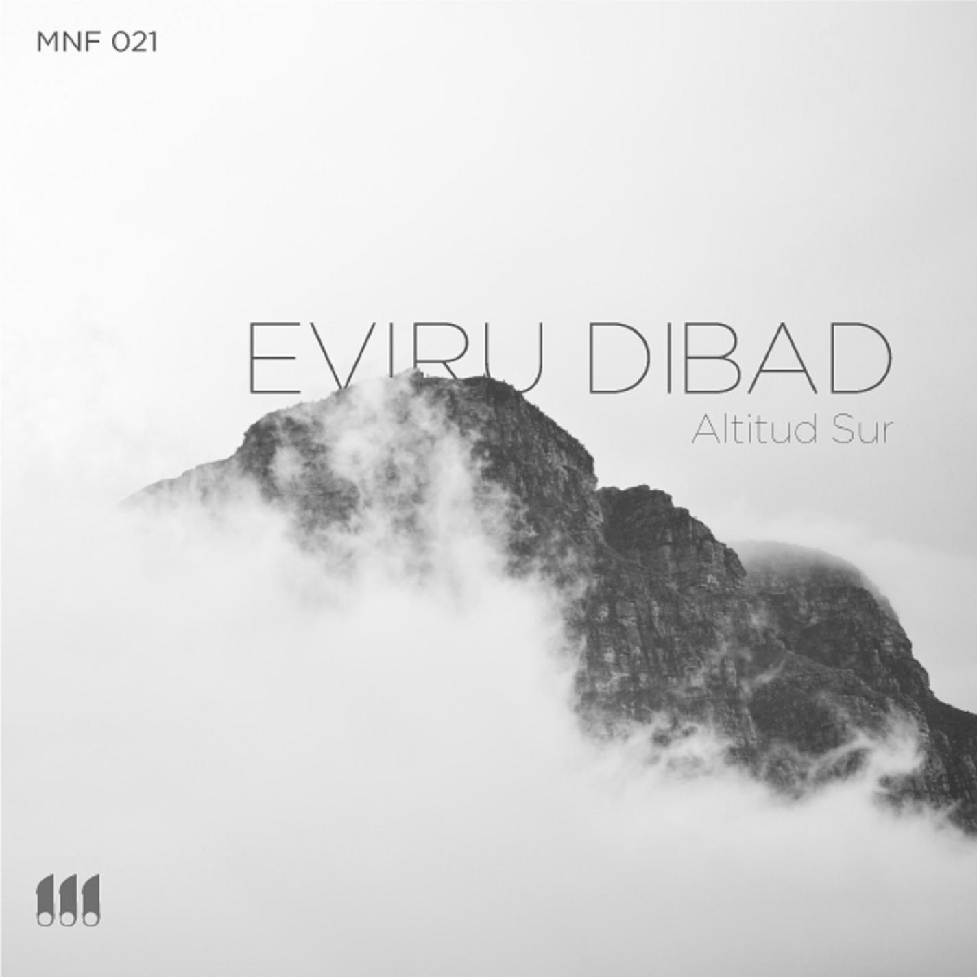 Monofonicos presenta nuevo disco - [MNF 021] Eviru Dibad - Altitud Sur