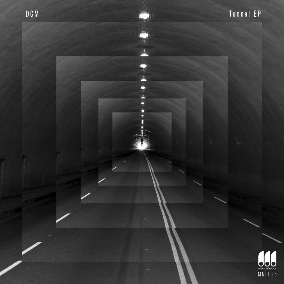 Monofonicos presenta nuevo lanzamiento [MNF 025] DCM - Tunnel EP