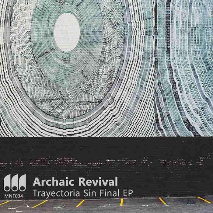 Nuevo lanzamiento en Monofonicos de Archaic Revival llamado Trayectoria Sin Final