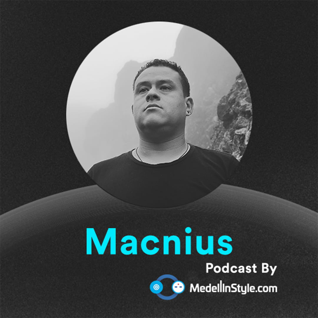 Macnius / MedellinStyle.com Podcast 045