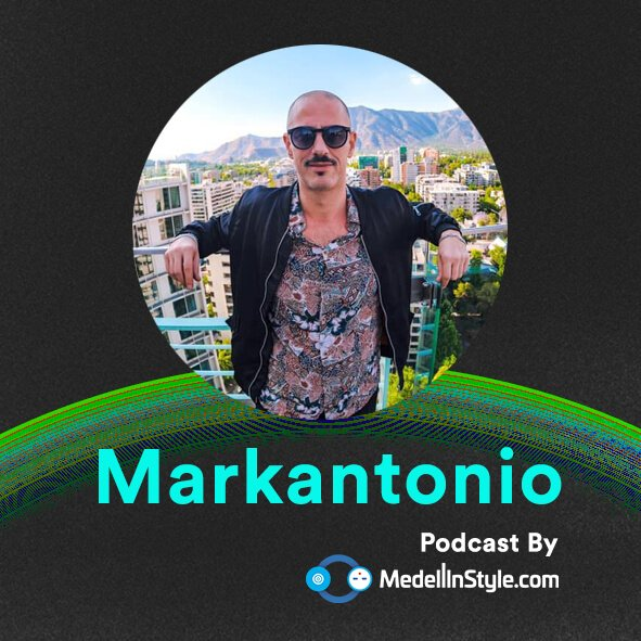 Markantonio / MedellinStyle.com Podcast 020