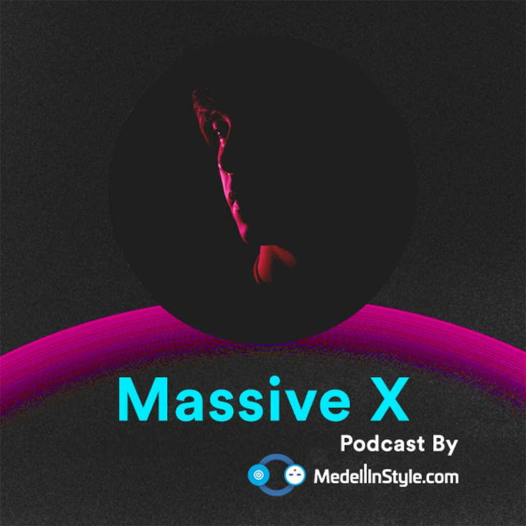 Massive X / MedellinStyle.com Podcast 036