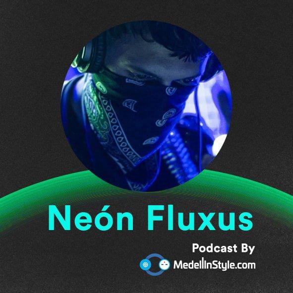 Neón Fluxus / MedellinStyle.com Podcast 031