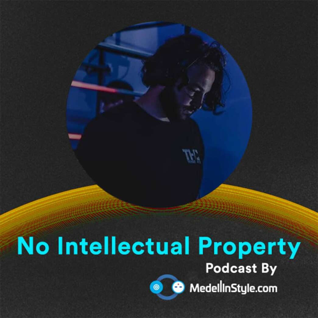 No Intellectual Property / MedellinStyle.com Podcast 042