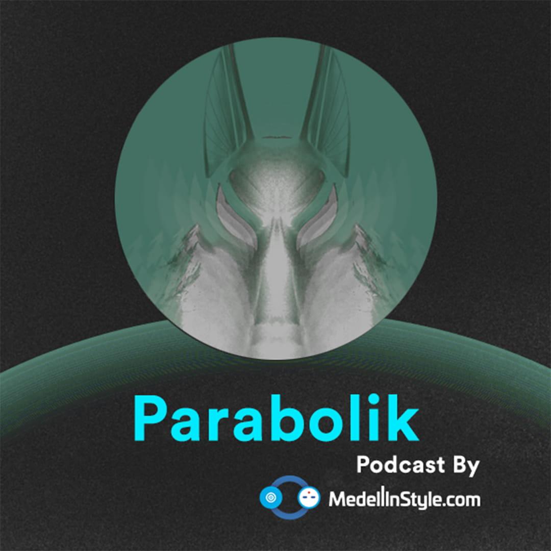 Parabolik (Live) / MedellinStyle.com Podcast 052