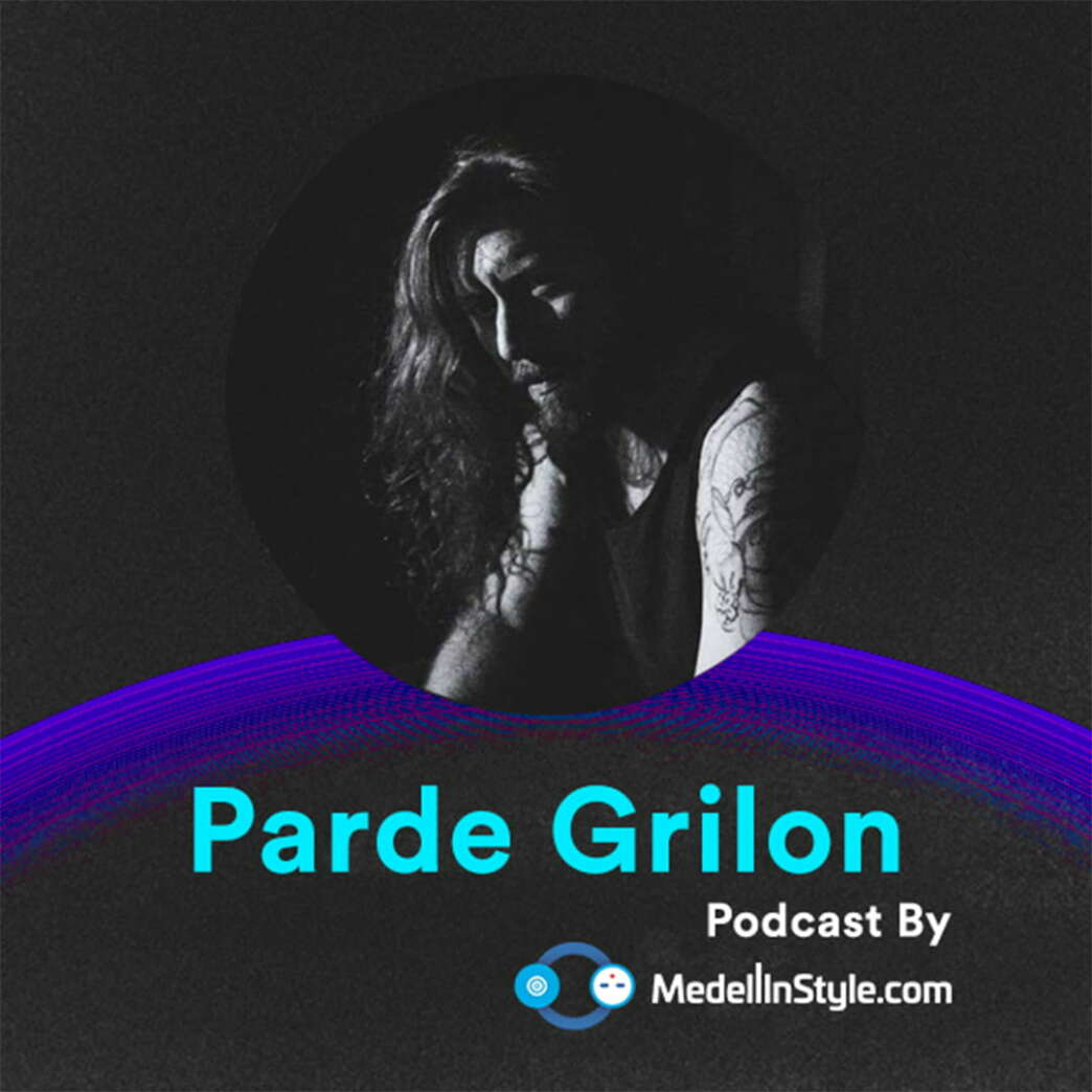 Parde Grilon / MedellinStyle.com Podcast 034