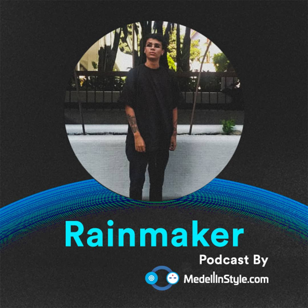 Rainmaker / MedellinStyle.com Podcast 041