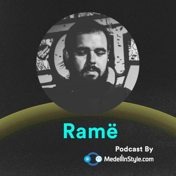 Ramë / MedellinStyle.com Podcast 028