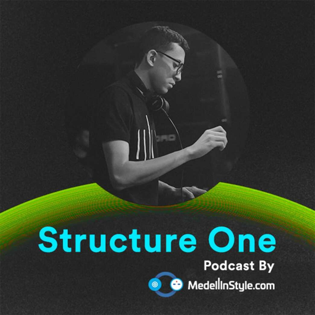 Structure One / MedellinStyle.com Podcast 040