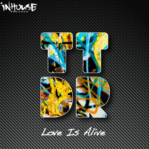TODD TERRY y D Ramirez presentan Love is Alive