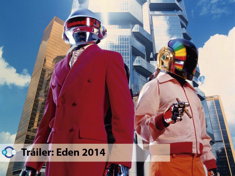 Tráiler Eden Película que narra la Música Electrónica de Francia