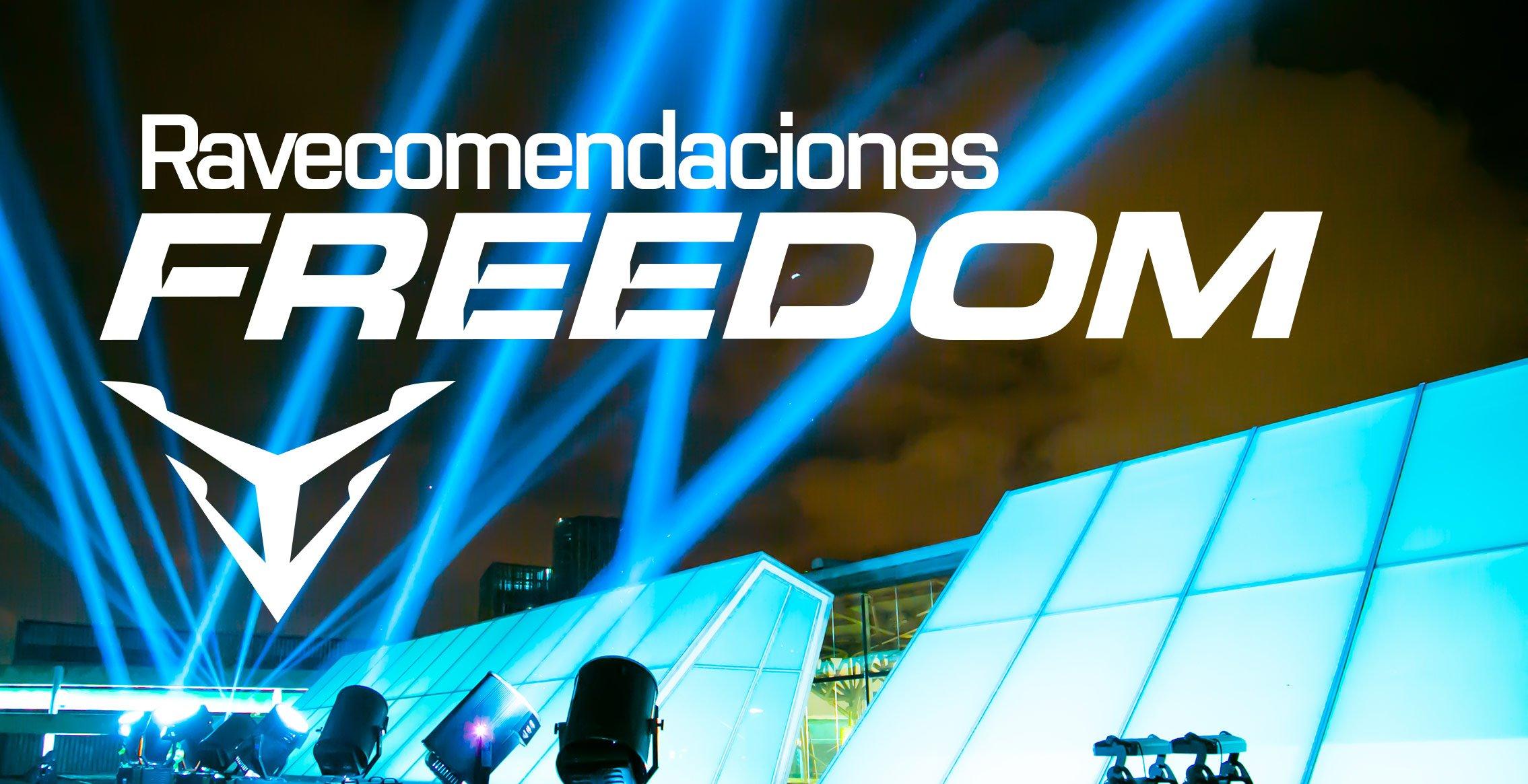 Por Favor tenga en cuenta éstas Ravecomendaciones especiales para el FREEDOM por MedellinStyle.com