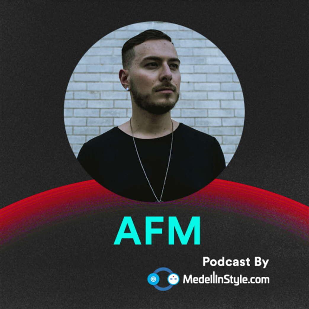 AFM / MedellinStyle.com Podcast 032