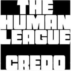 """""""CREDO"""" by The Human League."""