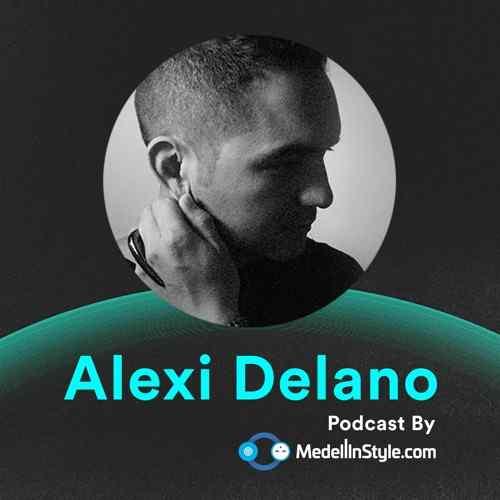 Alexi Delano / MedellinStyle.com Podcast 001