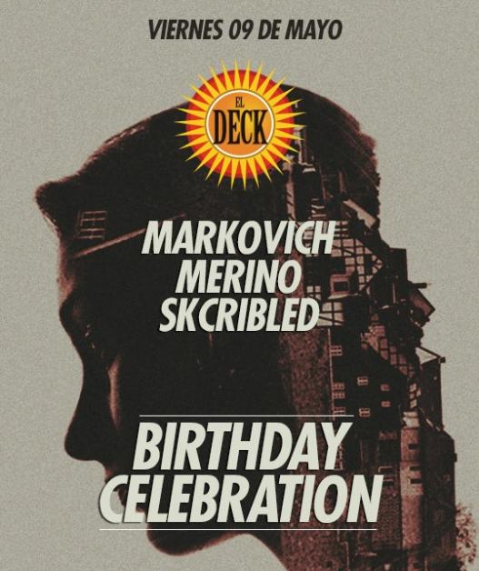 Esta noche en El Deck la función está a cargo de Merino, Markovich y Skcribled (Birthday Celebration).