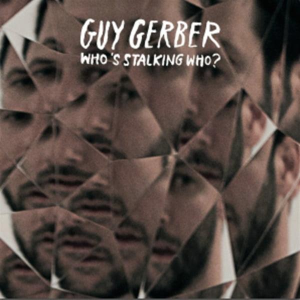 Guy Gerber - Who's Stalking Who? Free Album