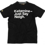 ketamin just say neigh drugs messaging t shirts 150x150 Top 10 drogas para tener sexo!