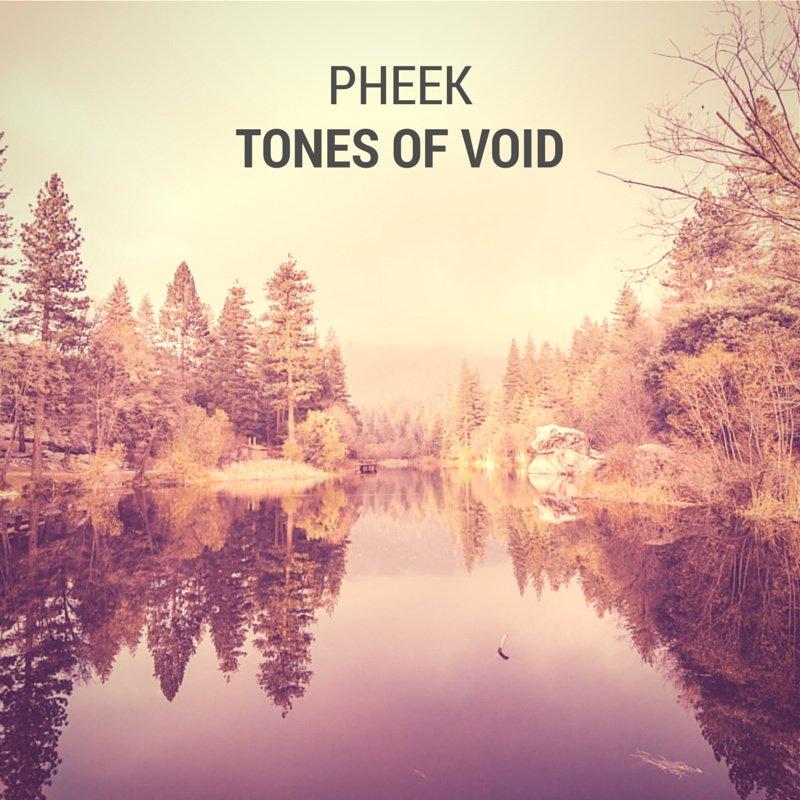 Pheek presenta Tones Of Void
