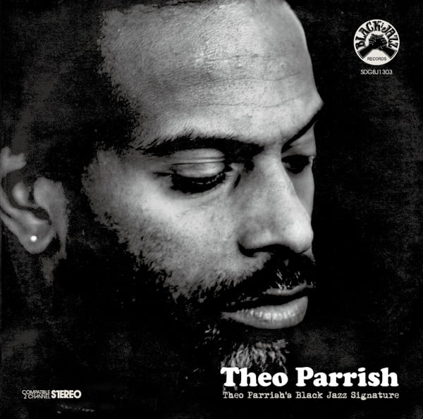 Theo Parrish's - Black Jazz Signature...